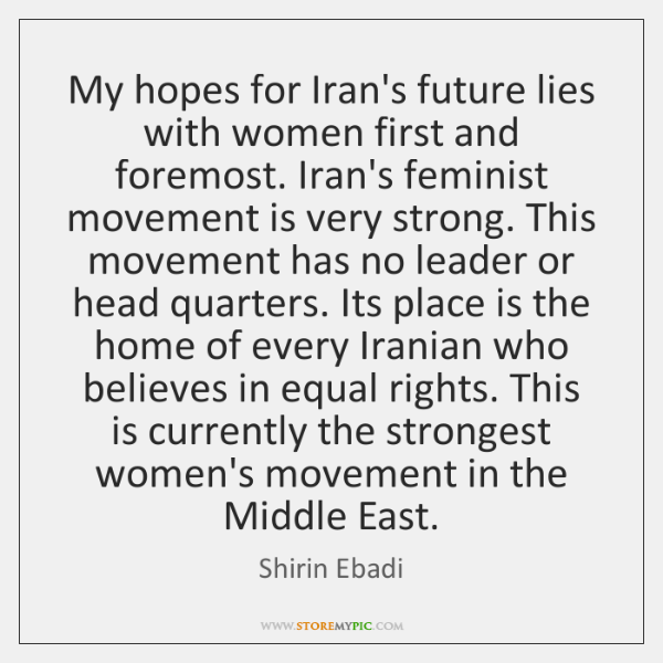 My hopes for Iran's future lies with women first and foremost. Iran's ...