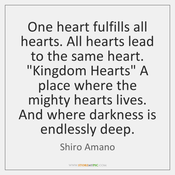 """One heart fulfills all hearts. All hearts lead to the same heart. """"..."""