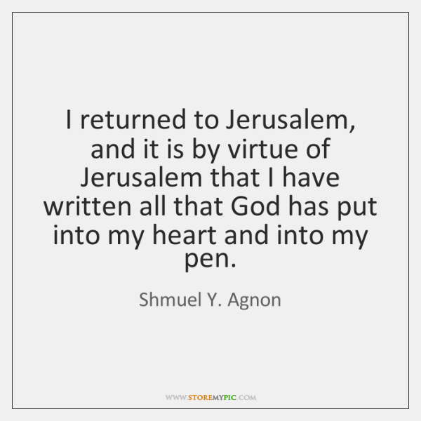 I returned to Jerusalem, and it is by virtue of Jerusalem that ...