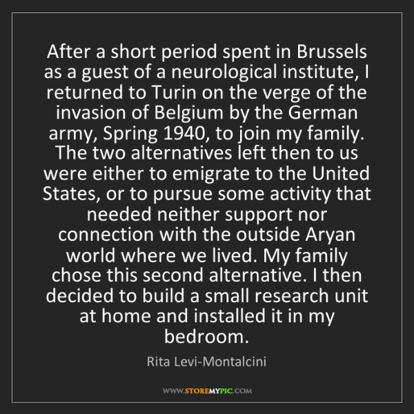 Rita Levi-Montalcini: After a short period spent in Brussels as a guest of...