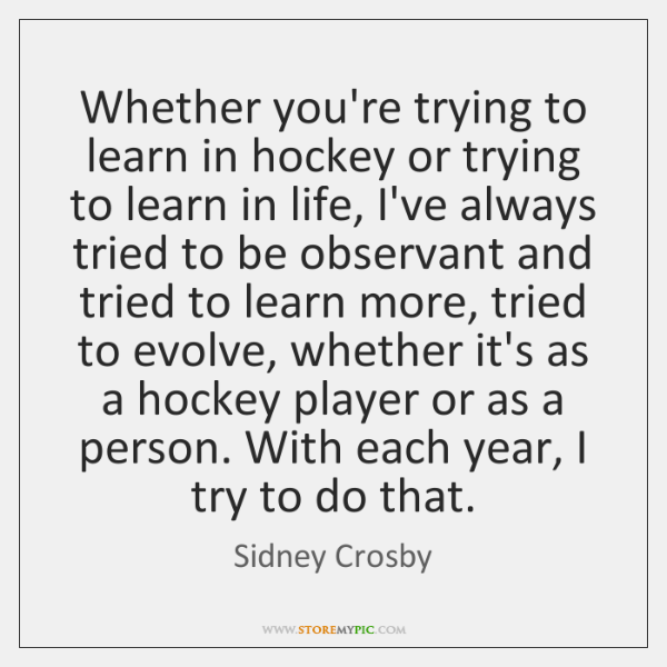 Whether you're trying to learn in hockey or trying to learn in ...