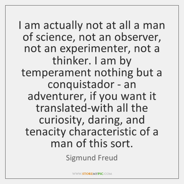 I am actually not at all a man of science, not an ...