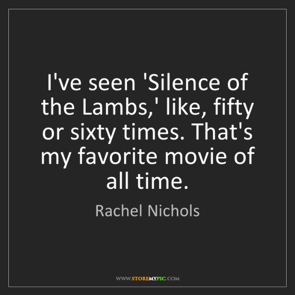 Rachel Nichols: I've seen 'Silence of the Lambs,' like, fifty or sixty...