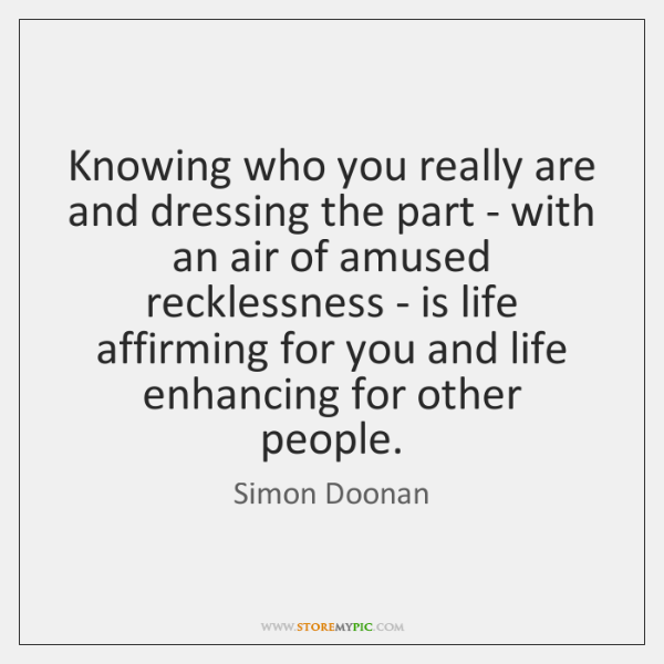 Knowing who you really are and dressing the part - with an ...
