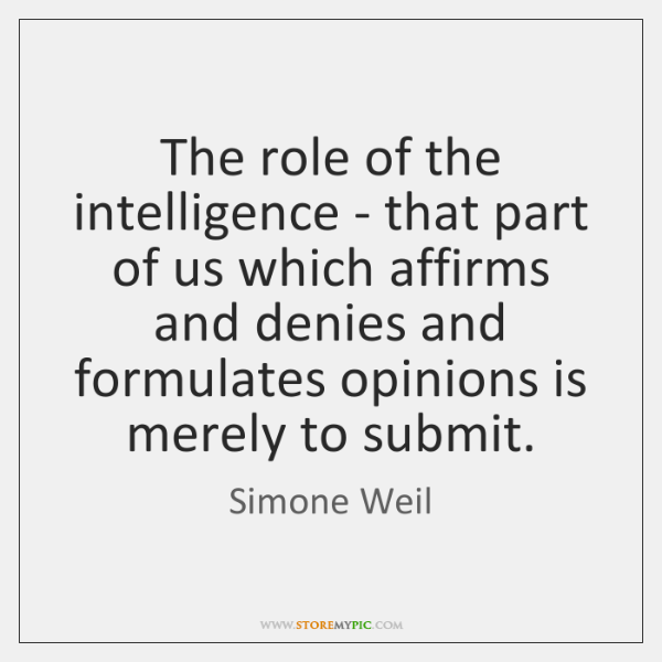 The role of the intelligence - that part of us which affirms ...