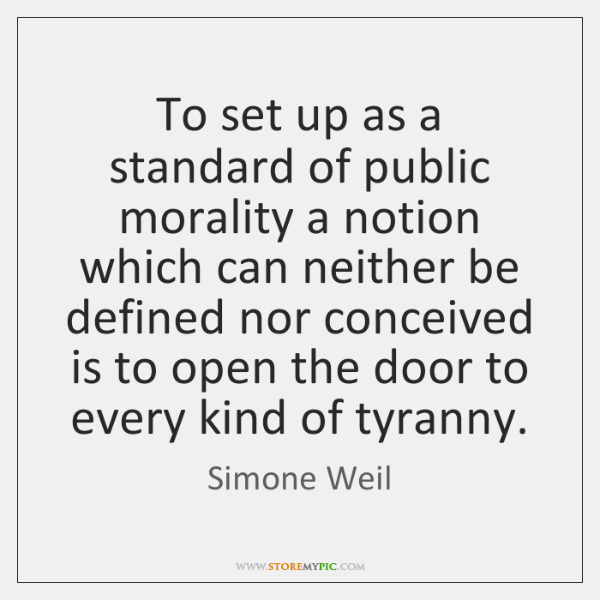 To set up as a standard of public morality a notion which ...