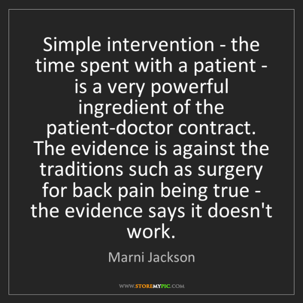 Marni Jackson: Simple intervention - the time spent with a patient -...