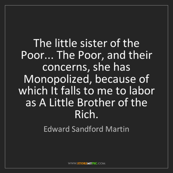 Edward Sandford Martin: The little sister of the Poor... The Poor, and their...