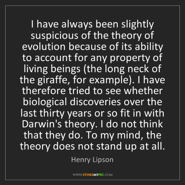 Henry Lipson: I have always been slightly suspicious of the theory...