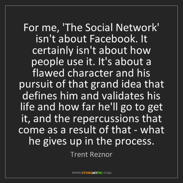Trent Reznor: For me, 'The Social Network' isn't about Facebook. It...