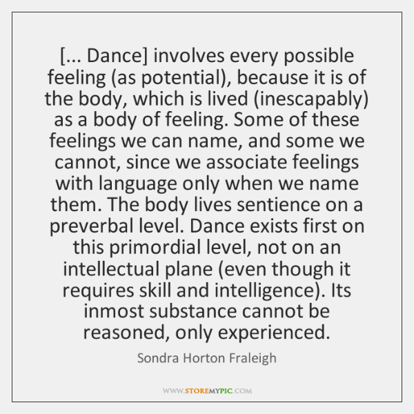 [... Dance] involves every possible feeling (as potential), because it is of the ...
