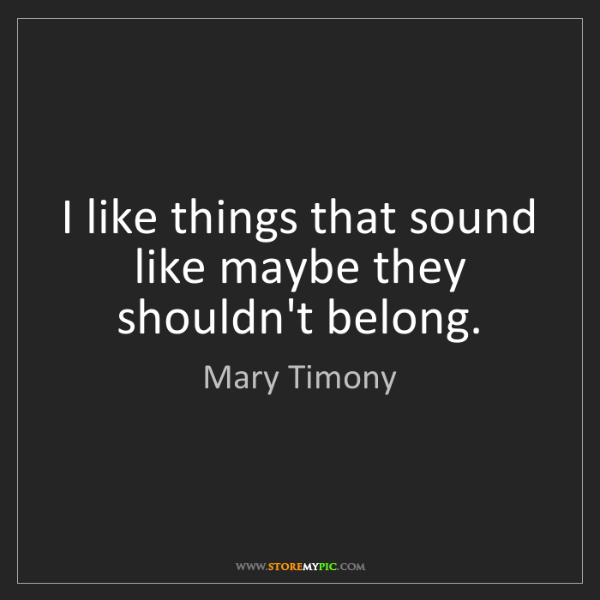Mary Timony: I like things that sound like maybe they shouldn't belong.