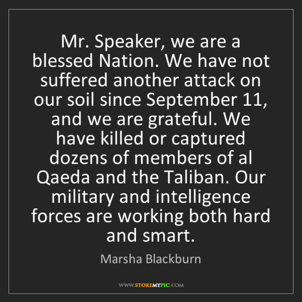 Marsha Blackburn: Mr. Speaker, we are a blessed Nation. We have not suffered...