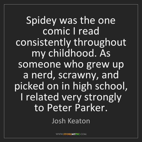 Josh Keaton: Spidey was the one comic I read consistently throughout...