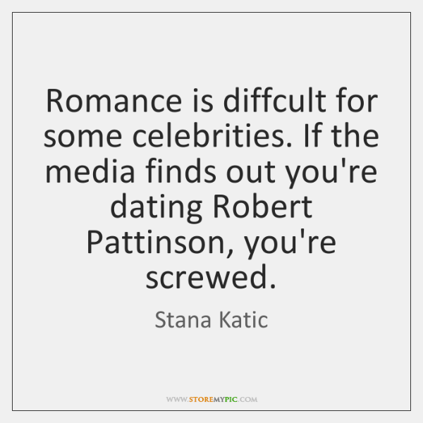 Romance is diffcult for some celebrities. If the media finds out you're ...