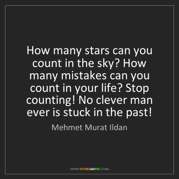 Mehmet Murat Ildan: How many stars can you count in the sky? How many mistakes...