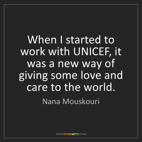 Nana Mouskouri: When I started to work with UNICEF, it was a new way...