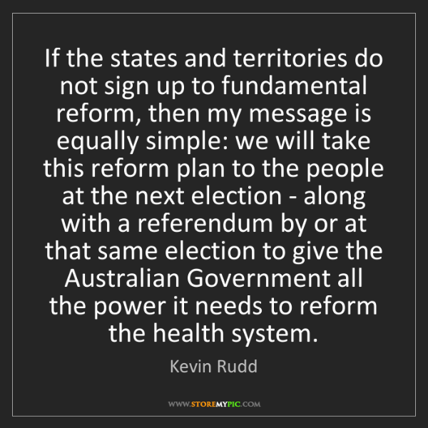 Kevin Rudd: If the states and territories do not sign up to fundamental...