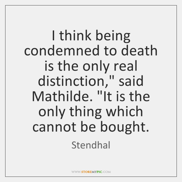 """I think being condemned to death is the only real distinction,"""" said ..."""