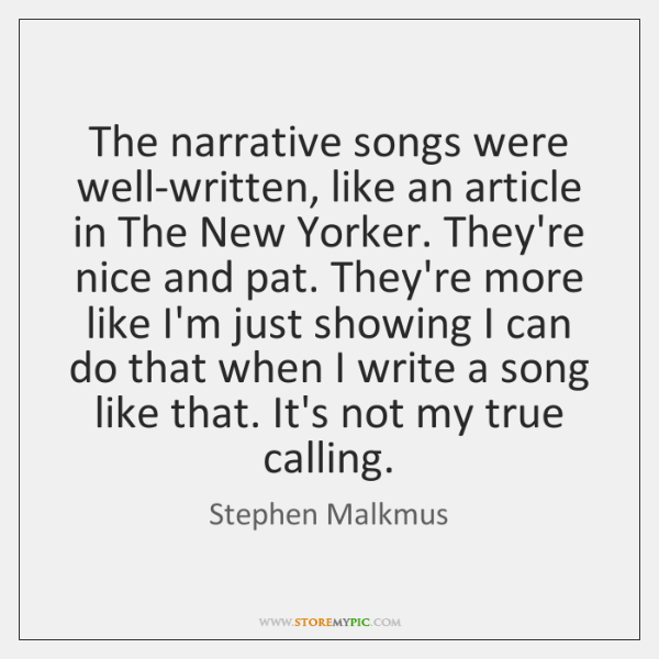 The narrative songs were well-written, like an article in The New Yorker. ...