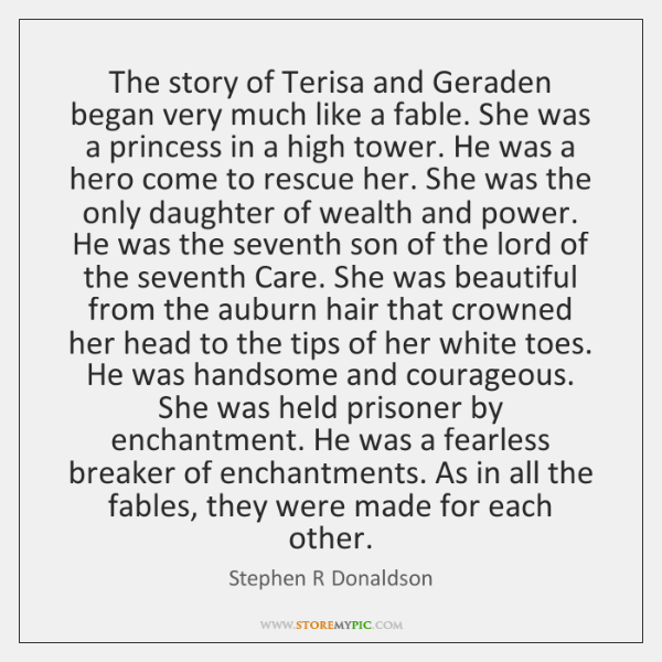 The story of Terisa and Geraden began very much like a fable. ...