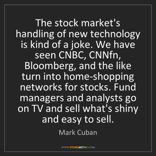Mark Cuban: The stock market's handling of new technology is kind...