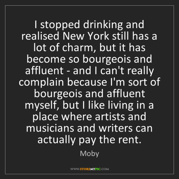 Moby: I stopped drinking and realised New York still has a...