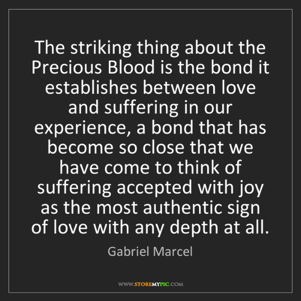 Gabriel Marcel: The striking thing about the Precious Blood is the bond...