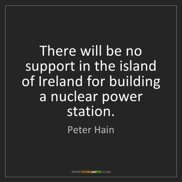 Peter Hain: There will be no support in the island of Ireland for...