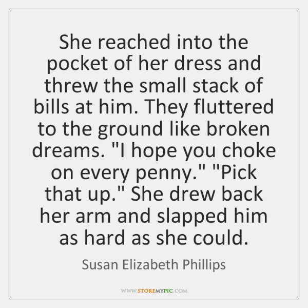 She reached into the pocket of her dress and threw the small ...