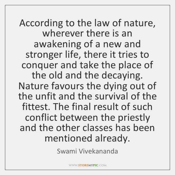 According to the law of nature, wherever there is an awakening of ...