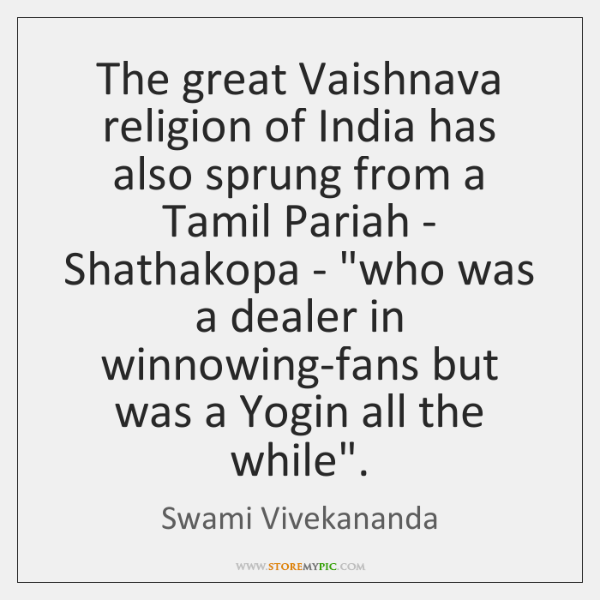 The great Vaishnava religion of India has also sprung from a Tamil ...