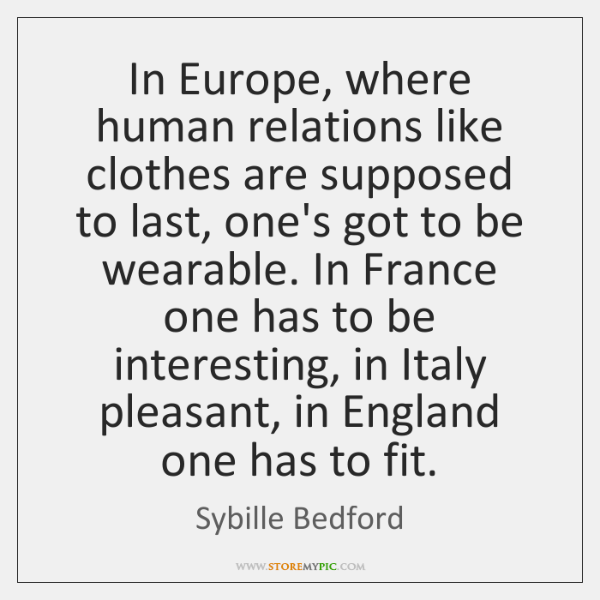 In Europe, where human relations like clothes are supposed to last, one's ...