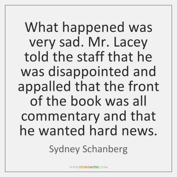 What happened was very sad. Mr. Lacey told the staff that he ...