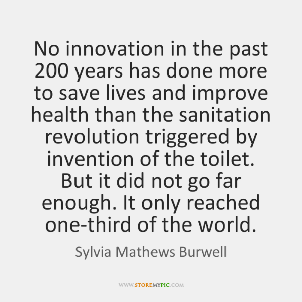 No innovation in the past 200 years has done more to save lives ...