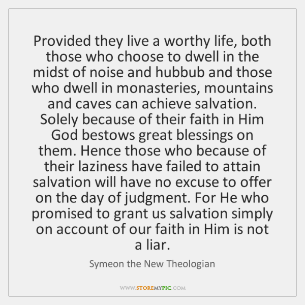 Provided they live a worthy life, both those who choose to dwell ...