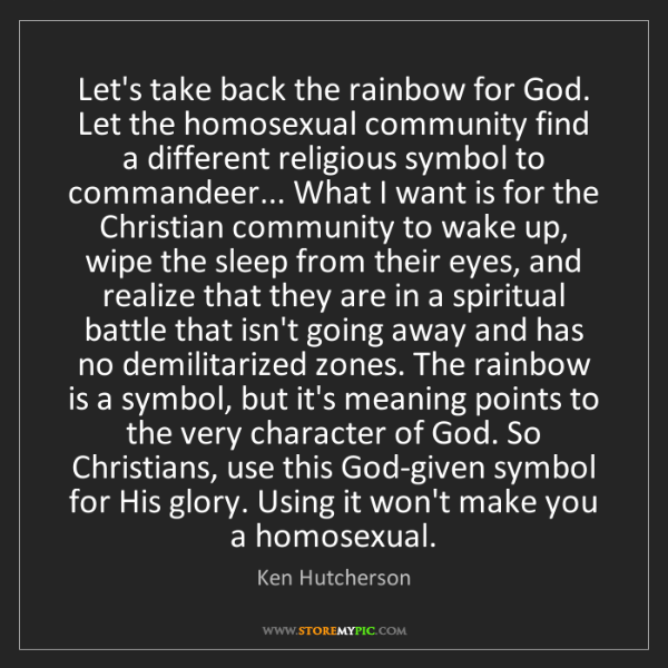 Ken Hutcherson: Let's take back the rainbow for God. Let the homosexual...