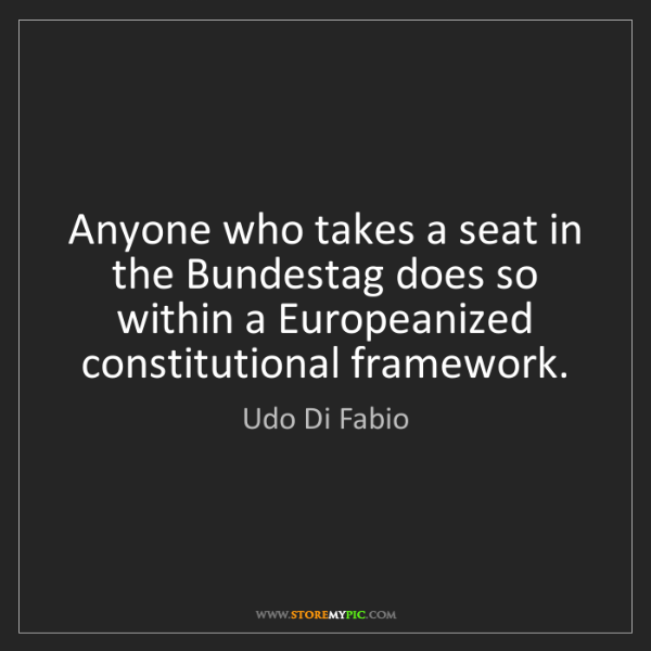 Udo Di Fabio: Anyone who takes a seat in the Bundestag does so within...