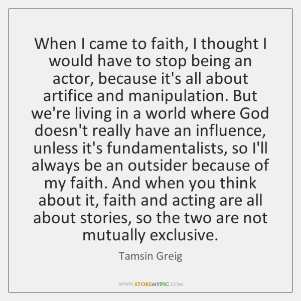 When I came to faith, I thought I would have to stop ...
