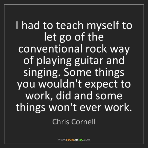 Chris Cornell: I had to teach myself to let go of the conventional rock...