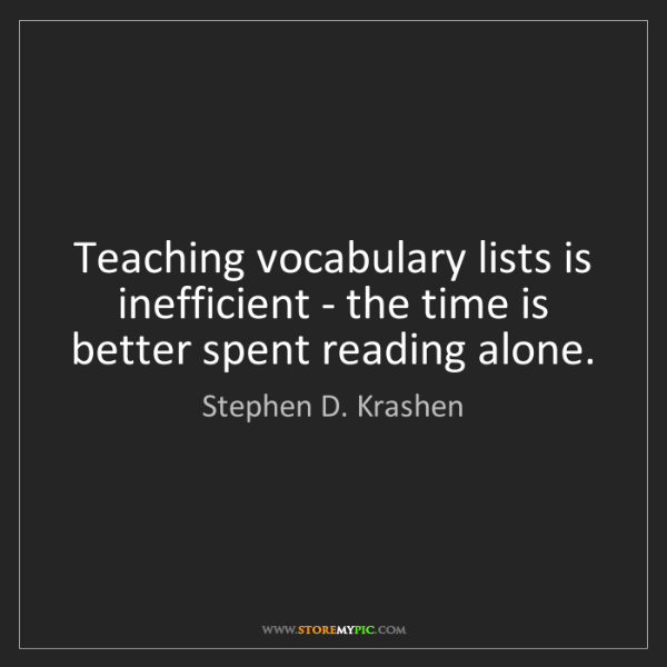 Stephen D. Krashen: Teaching vocabulary lists is inefficient - the time is...