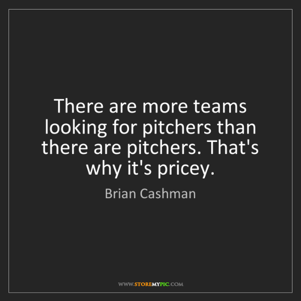 Brian Cashman: There are more teams looking for pitchers than there...