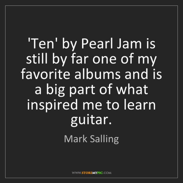 Mark Salling: 'Ten' by Pearl Jam is still by far one of my favorite...