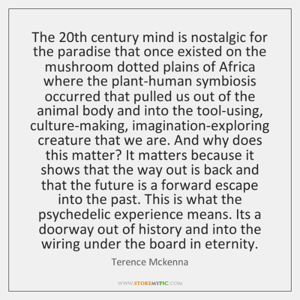 The 20th century mind is nostalgic for the paradise that once existed ...