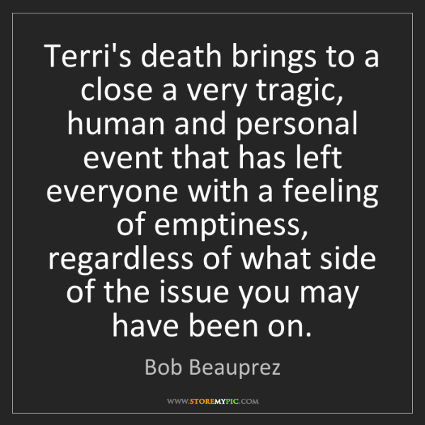 Bob Beauprez: Terri's death brings to a close a very tragic, human...