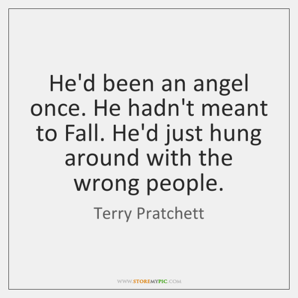 He'd been an angel once. He hadn't meant to Fall. He'd just ...
