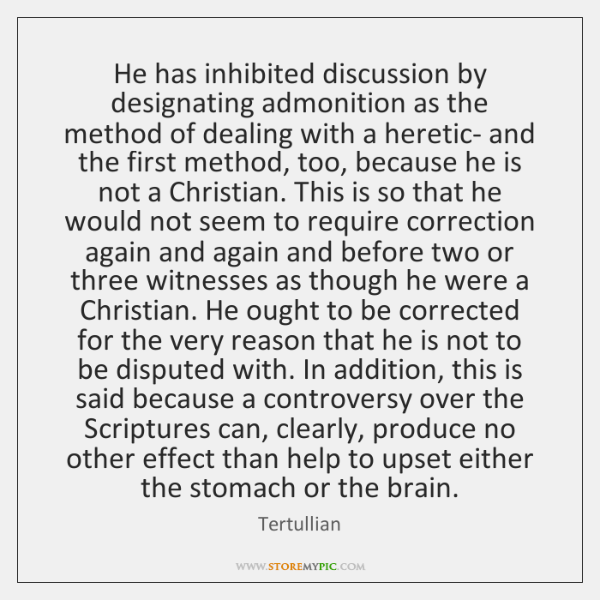 He has inhibited discussion by designating admonition as the method of dealing ...