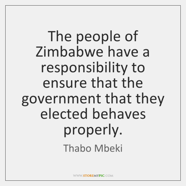 The people of Zimbabwe have a responsibility to ensure that the government ...