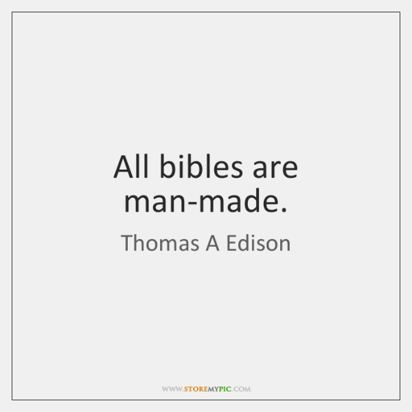 All bibles are man-made.