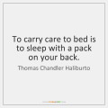 thomas-chandler-haliburto-to-carry-care-to-bed-is-to-quote-on-storemypic-37b87